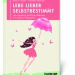 Buchcover Feller Benita Lebe lieber selbstbestimmt